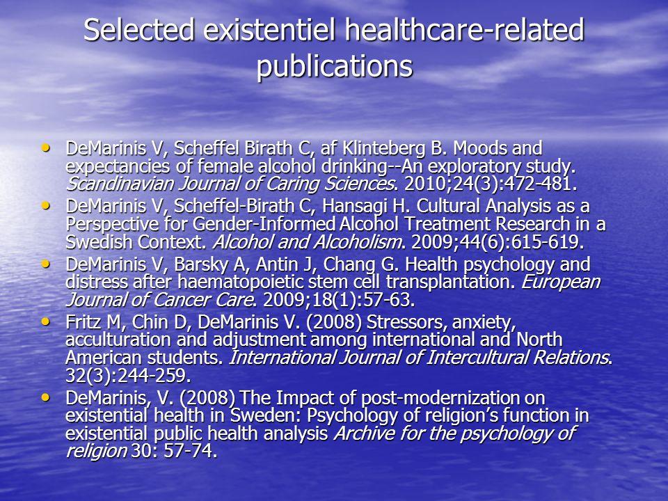 Selected existentiel healthcare-related publications DeMarinis V, Scheffel Birath C, af Klinteberg B.