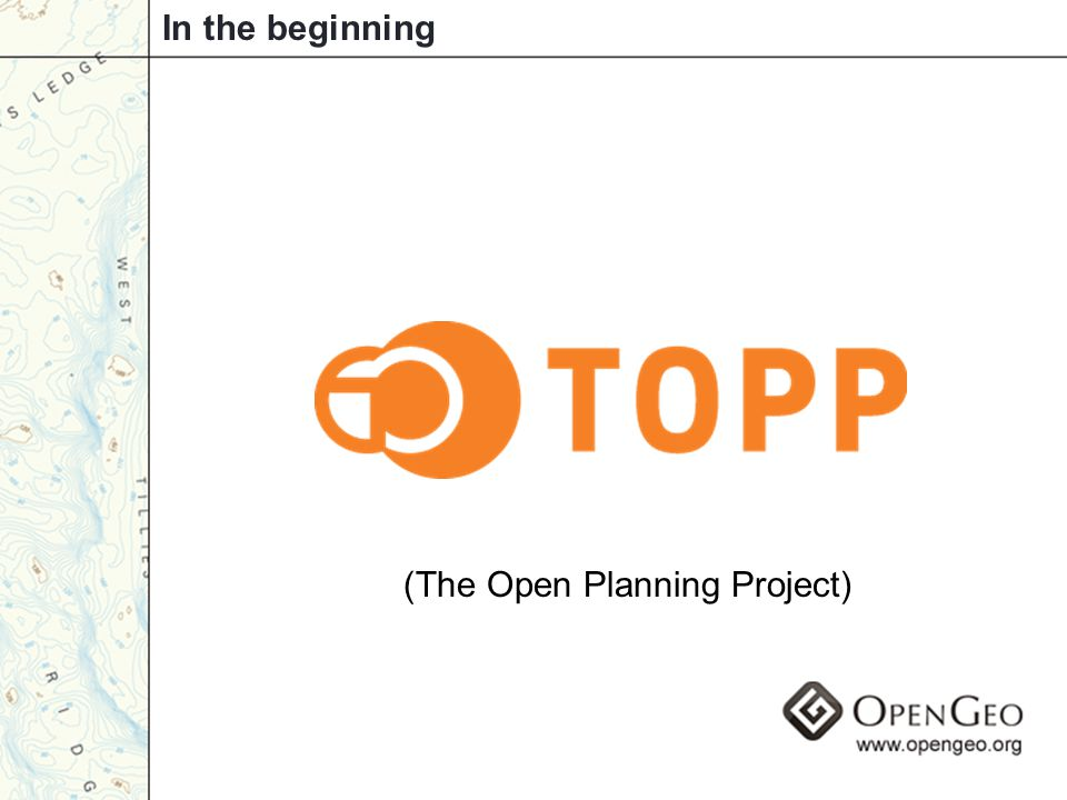 In the beginning (The Open Planning Project)