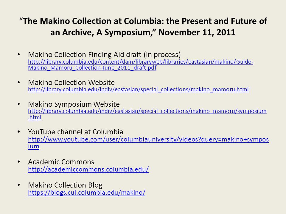 """The Makino Collection at Columbia: the Present and Future of an Archive, A Symposium,"" November 11, 2011 Makino Collection Finding Aid draft (in proc"