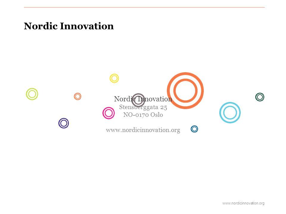 www.nordicinnovation.org Nordic Innovation Stensberggata 25 NO-0170 Oslo www.nordicinnovation.org Nordic Innovation