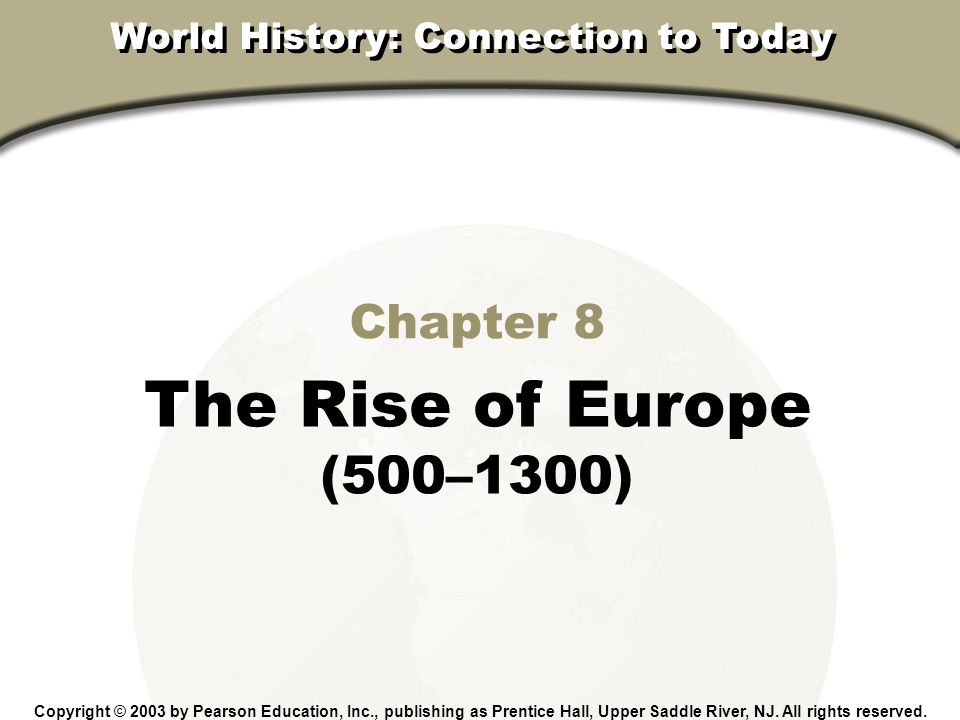 Chapter 8, Section Copyright © 2003 by Pearson Education, Inc., publishing as Prentice Hall, Upper Saddle River, NJ.