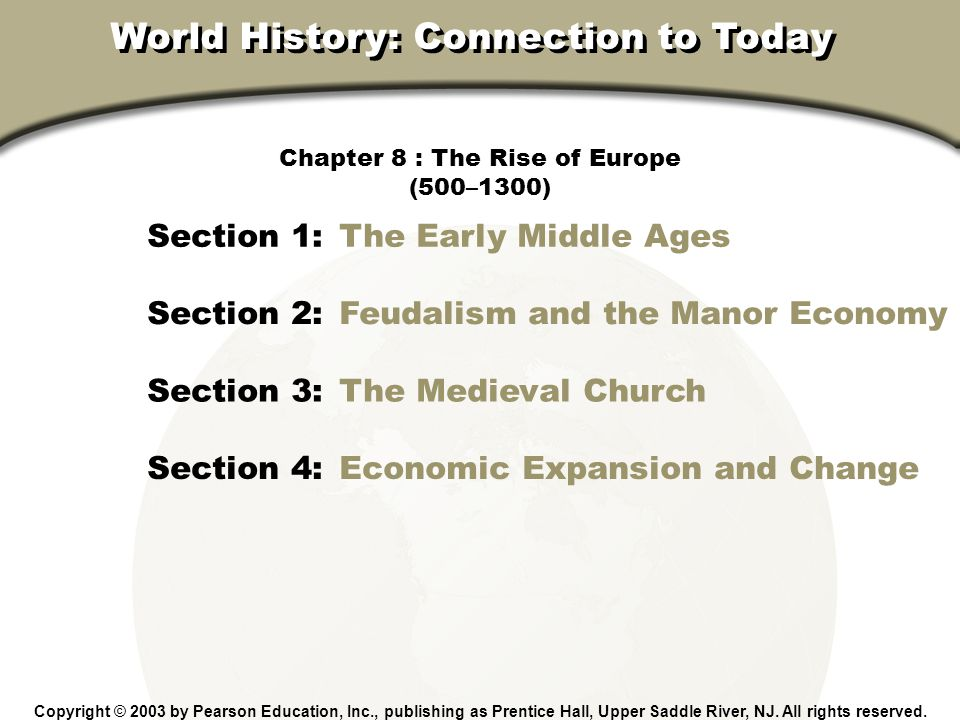 Chapter 8, Section The Early Middle Ages Why was Western Europe a frontier land during the early Middle Ages.