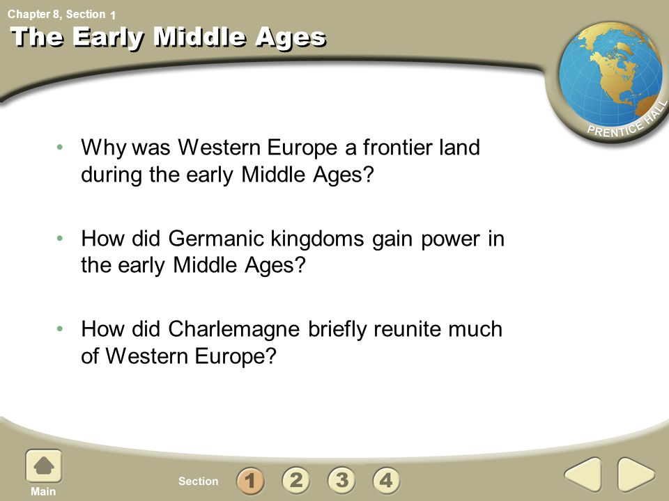 Chapter 8, Section Middle Ages Middle Ages=the time period between the fall of the Roman empire and the Renaissance.