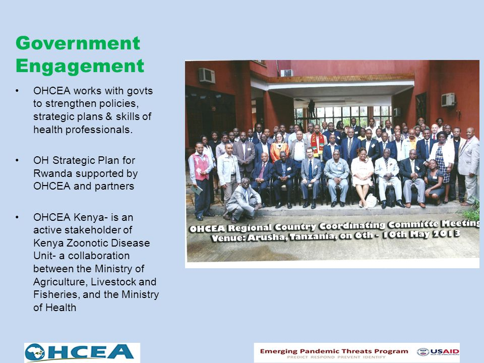 Government Engagement OHCEA works with govts to strengthen policies, strategic plans & skills of health professionals.
