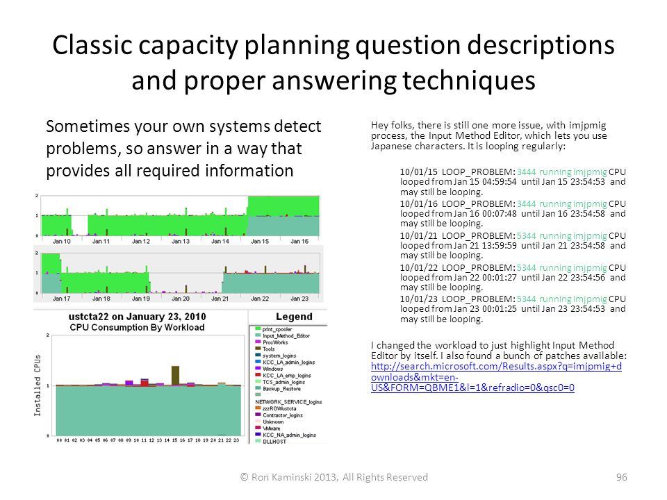 Classic capacity planning question descriptions and proper answering techniques Hey folks, there is still one more issue, with imjpmig process, the Input Method Editor, which lets you use Japanese characters.