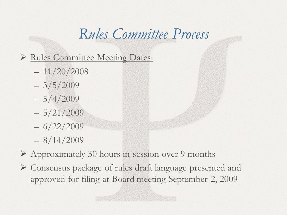 12 Rules Committee Process  Rules Committee Meeting Dates: –11/20/2008 –3/5/2009 –5/4/2009 –5/21/2009 –6/22/2009 –8/14/2009  Approximately 30 hours
