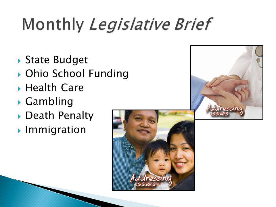  State Budget  Ohio School Funding  Health Care  Gambling  Death Penalty  Immigration