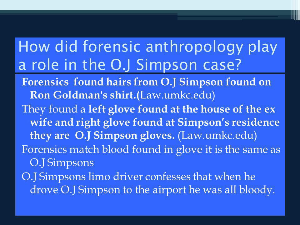 How did forensic anthropology play a role in the O.J Simpson case.