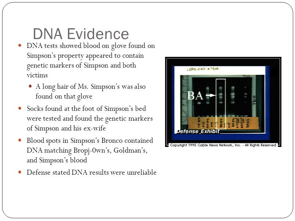 Works Cited http://usatoday30.usatoday.com/news/index/nns25.htm http://www.bxscience.edu/publications/forensics/articles/ dna/r-dna02.htm http://www.bxscience.edu/publications/forensics/articles/ dna/r-dna02.htm http://law2.umkc.edu/faculty/projects/ftrials/simpson/ev idence.html http://law2.umkc.edu/faculty/projects/ftrials/simpson/ev idence.html