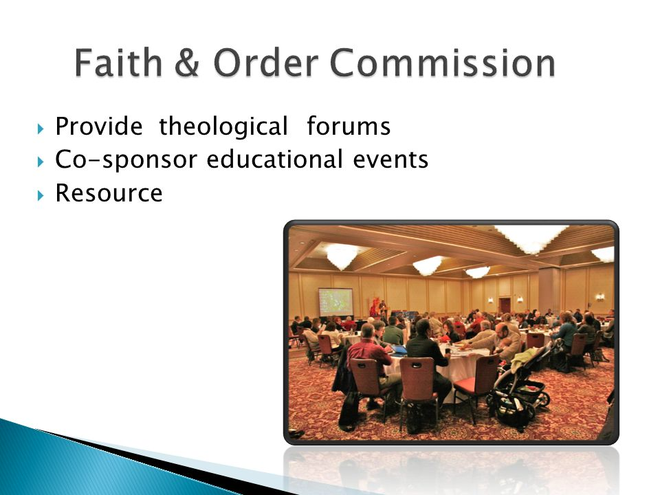  Provide theological forums  Co-sponsor educational events  Resource