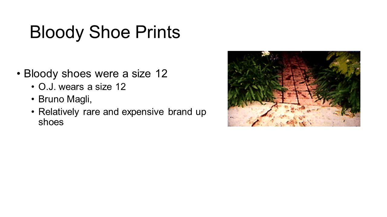 Bloody Shoe Prints Bloody shoes were a size 12 O.J.