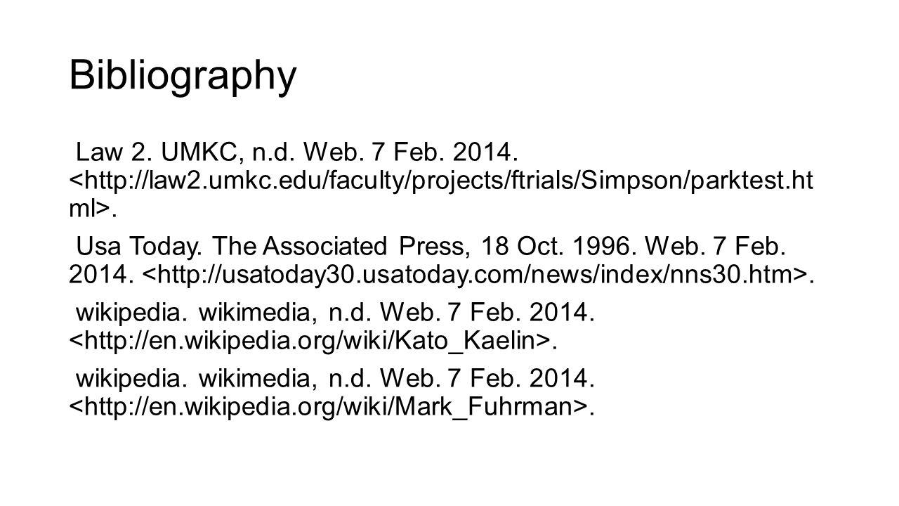 Bibliography Law 2. UMKC, n.d. Web. 7 Feb. 2014.. Usa Today. The Associated Press, 18 Oct. 1996. Web. 7 Feb. 2014.. wikipedia. wikimedia, n.d. Web. 7