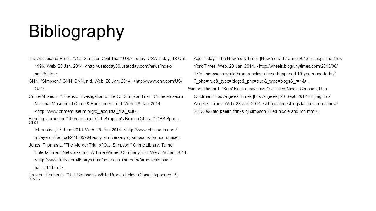 Bibliography The Associated Press. O.J. Simpson Civil Trial. USA Today.