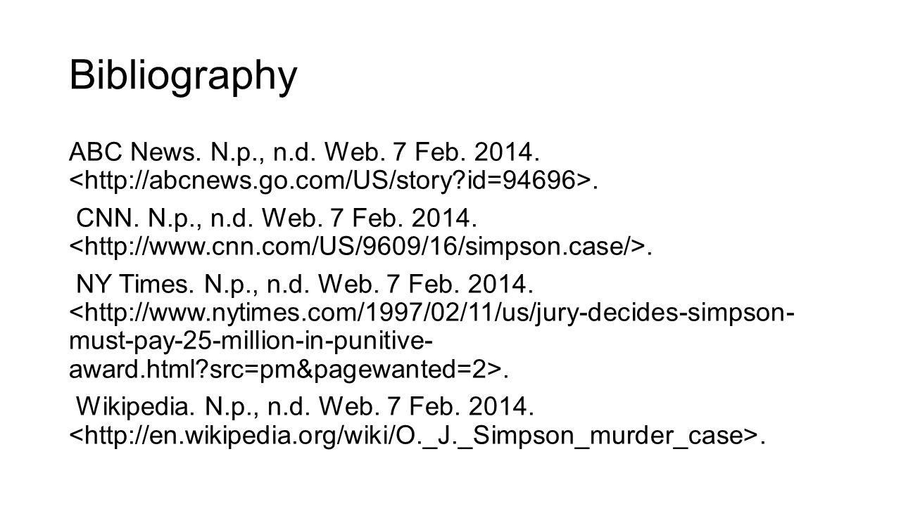 Bibliography ABC News. N.p., n.d. Web. 7 Feb. 2014.. CNN. N.p., n.d. Web. 7 Feb. 2014.. NY Times. N.p., n.d. Web. 7 Feb. 2014.. Wikipedia. N.p., n.d.