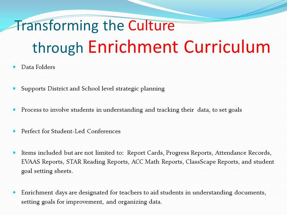 Transforming the Culture through Enrichment Curriculum Enrichment Log and Accountability