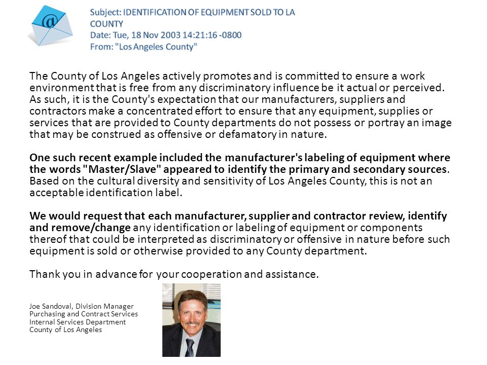 The County of Los Angeles actively promotes and is committed to ensure a work environment that is free from any discriminatory influence be it actual or perceived.