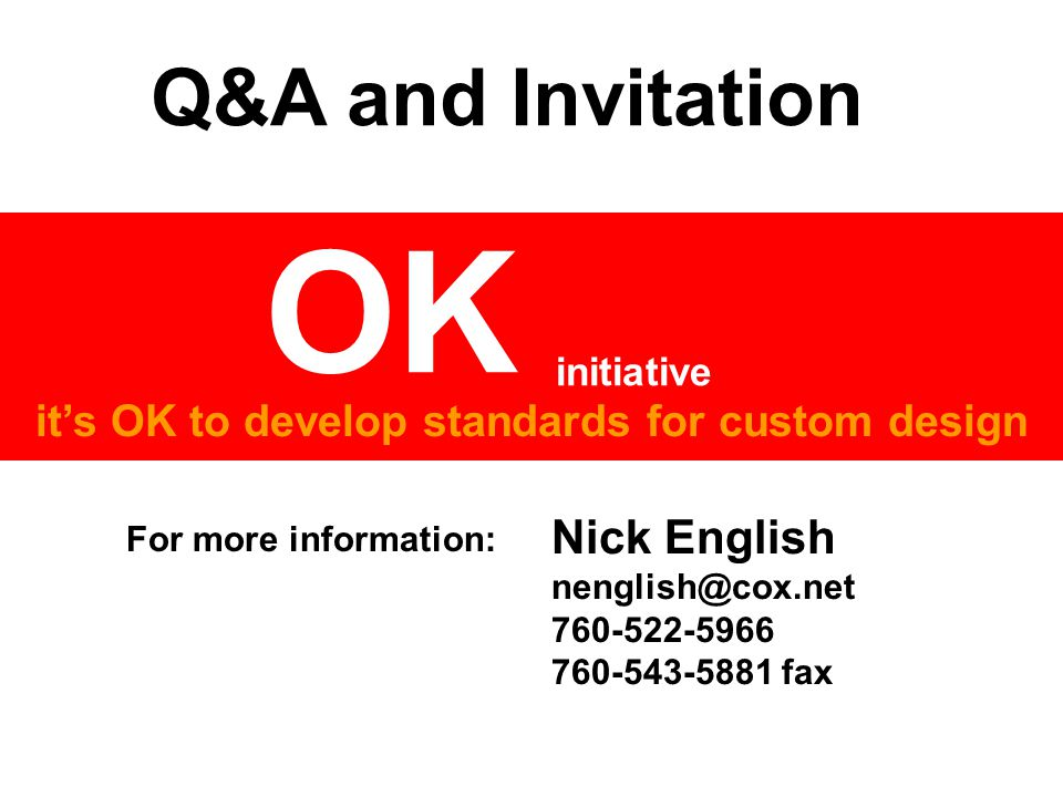 it's OK to develop standards for custom design OK initiative Empowering Custom IC Design by cleaning up the mess underneath Nick English nenglish@cox.
