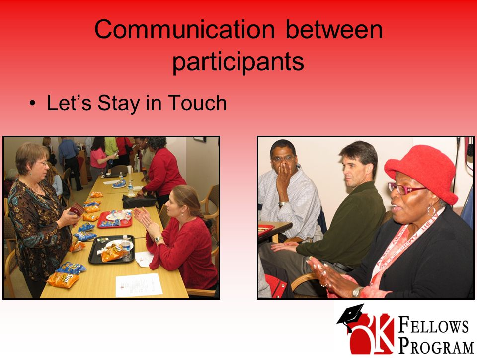 Communication between participants Let's Stay in Touch