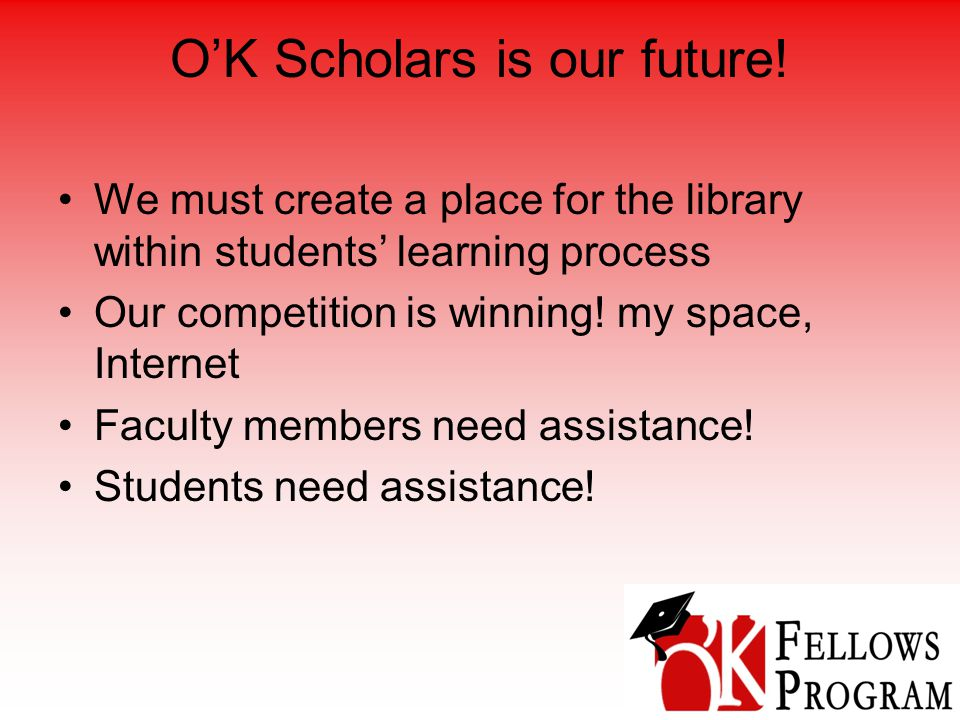 O'K Scholars is our future.