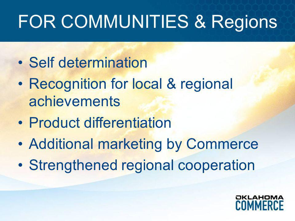 FOR COMMUNITIES & Regions Self determination Recognition for local & regional achievements Product differentiation Additional marketing by Commerce St