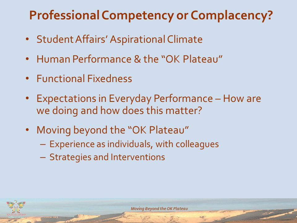 Moving Beyond the OK Plateau Professional Competency or Complacency.