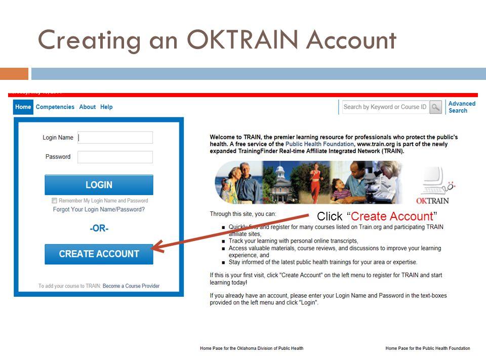 Creating an OKTRAIN Account Click Create Account