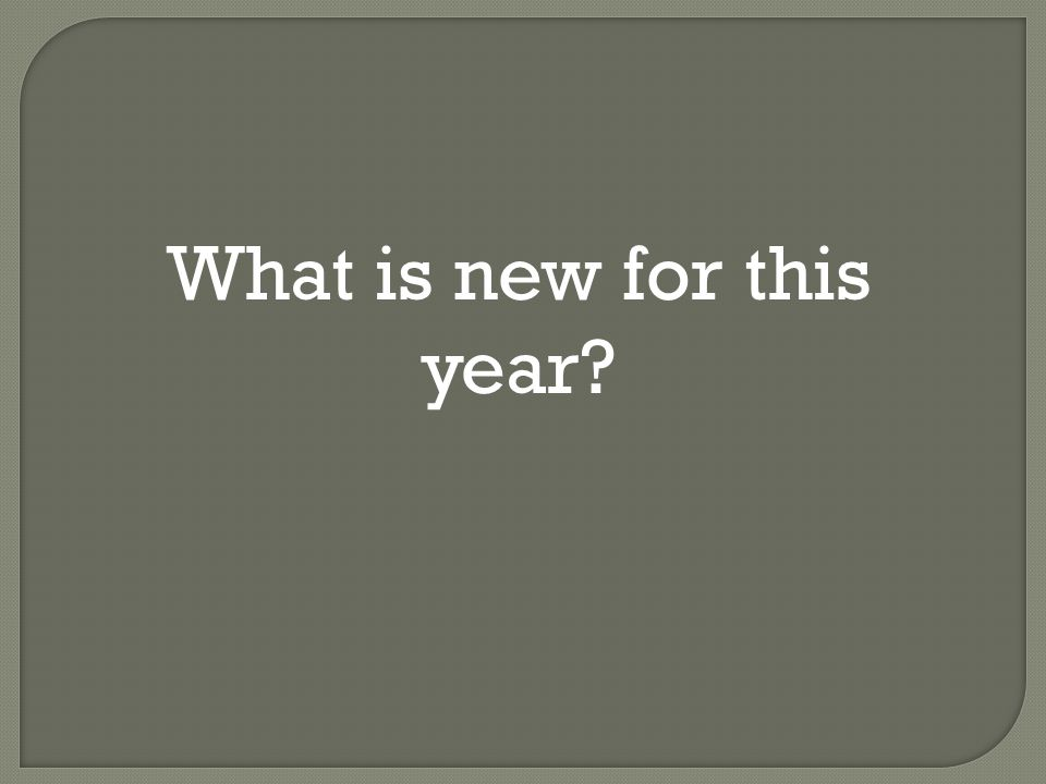 What is new for this year?