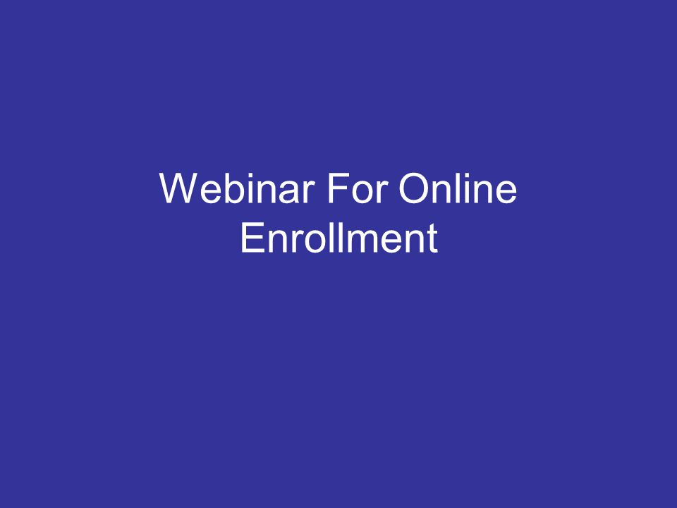 Webinar For Online Enrollment