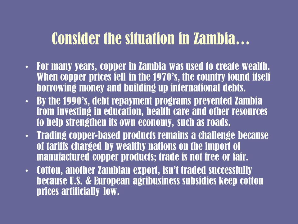 Consider the situation in Zambia… For many years, copper in Zambia was used to create wealth.