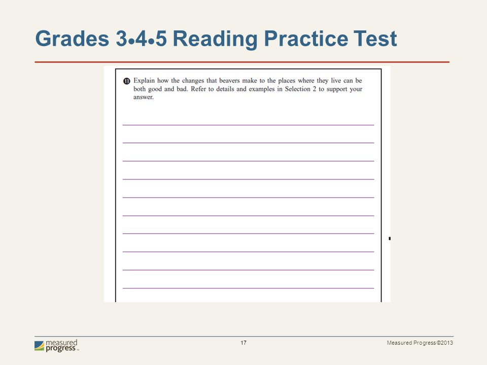 Measured Progress ©2013 18 Grades 3  4  5 Reading Practice Test