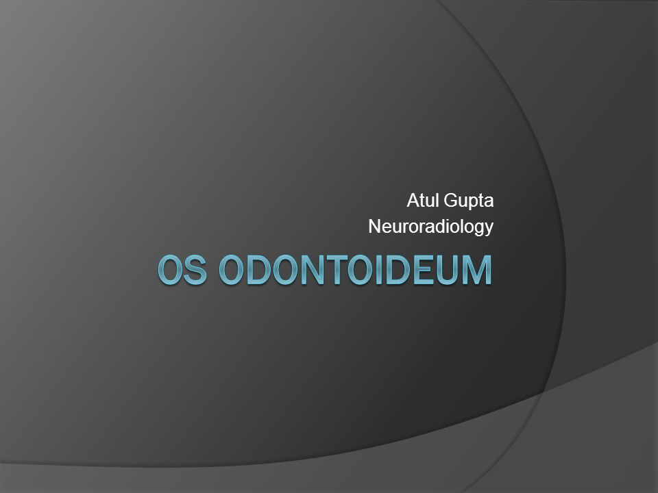 Overview  Os odontoideum (OO) is an uncommon craniovertebral junction (CVJ) abnormality characterized by a separate ossicle superior to the dens.