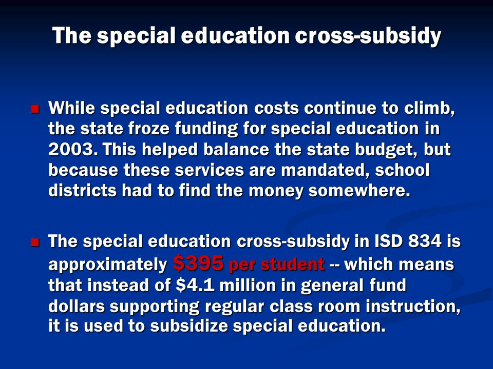 The special education cross-subsidy While special education costs continue to climb, the state froze funding for special education in 2003.