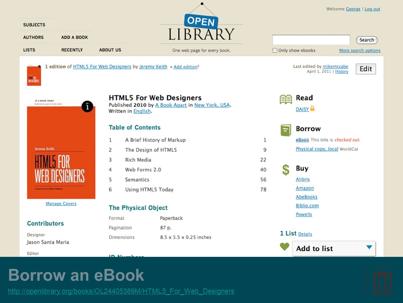 Borrow an eBook http://openlibrary.org/books/OL24405389M/HTML5_For_Web_Designers