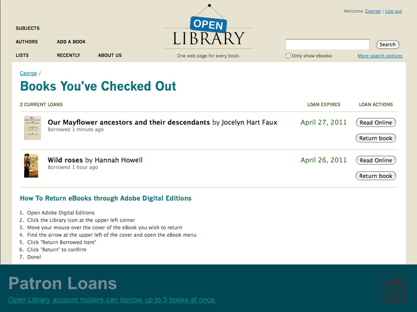 Patron Loans Open Library account holders can borrow up to 5 books at once.