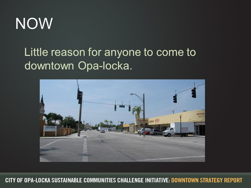 NOW Little reason for anyone to come to downtown Opa-locka.