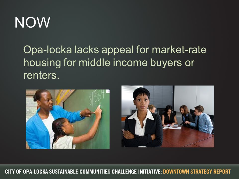 NOW Opa-locka lacks appeal for market-rate housing for middle income buyers or renters.