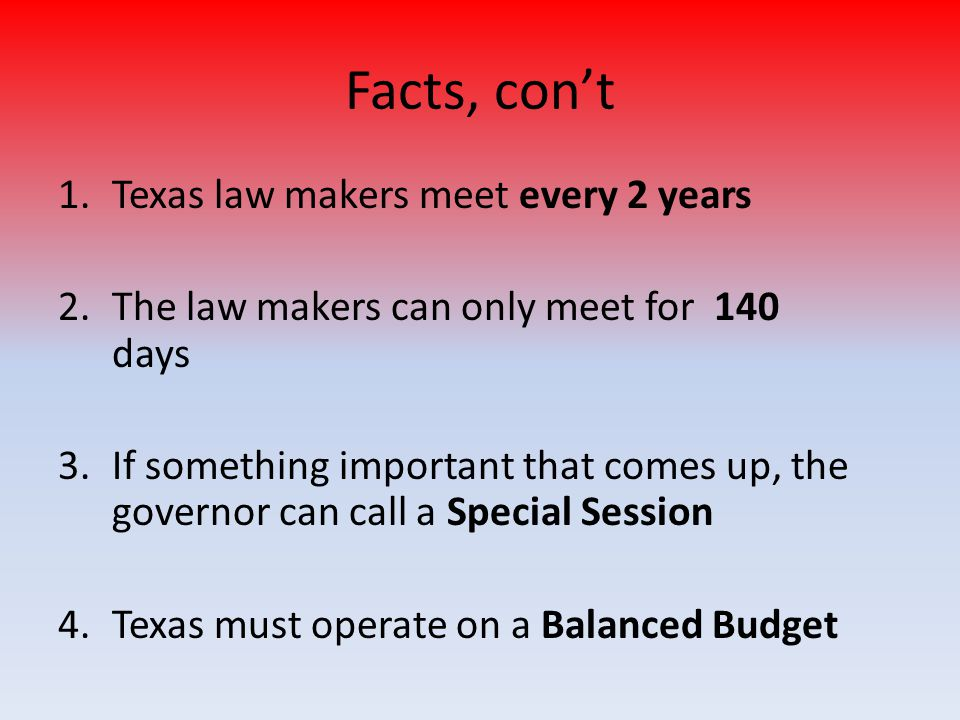 Facts, con't 1.About 50% of Texas money comes from taxes 2.Largest tax in Texas is the sales tax 3.The 2 nd largest source of money in Texas comes from the US Government
