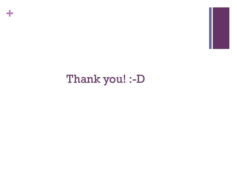 + Thank you! :-D