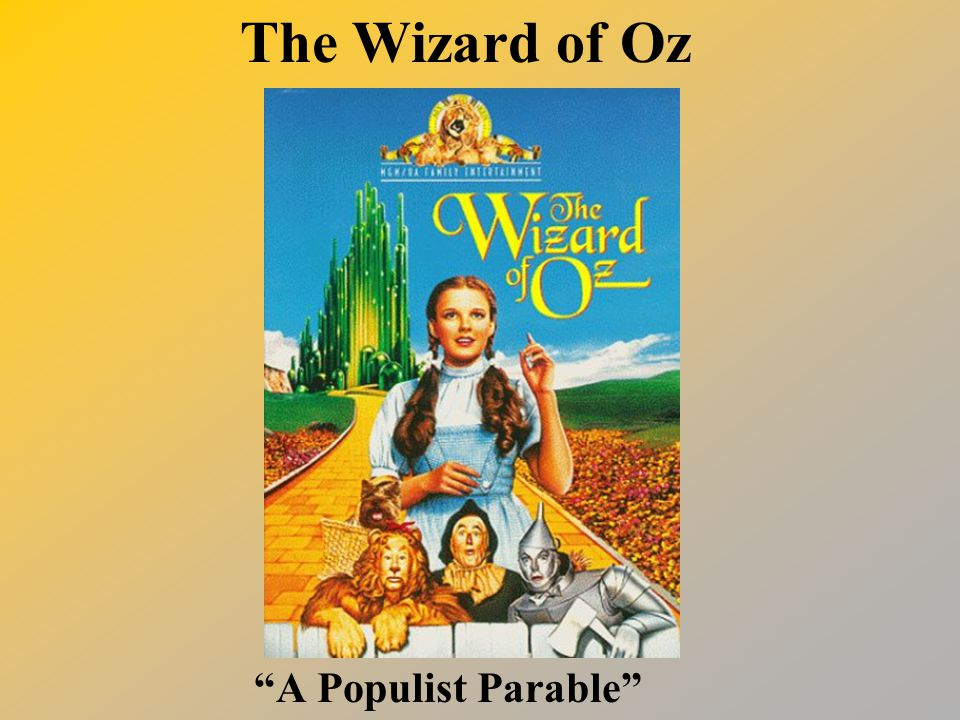 The Wizard of Oz A Populist Parable