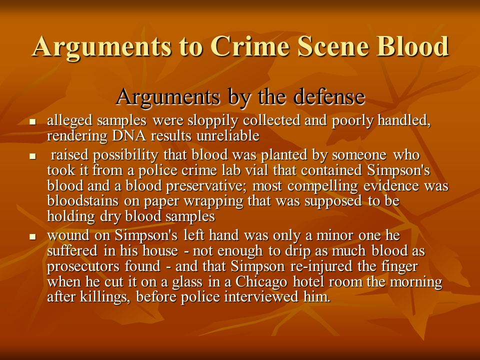 Evidence submitted to court: Crime scene blood Blood drops were found alongside bloody shoe prints leading away crime scene Blood drops were found alo