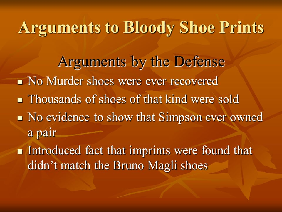 Evidence Submitted to Court: Bloody Shoe Prints o Matched a size 12 Bruno Magli, a rare Italian made shoe