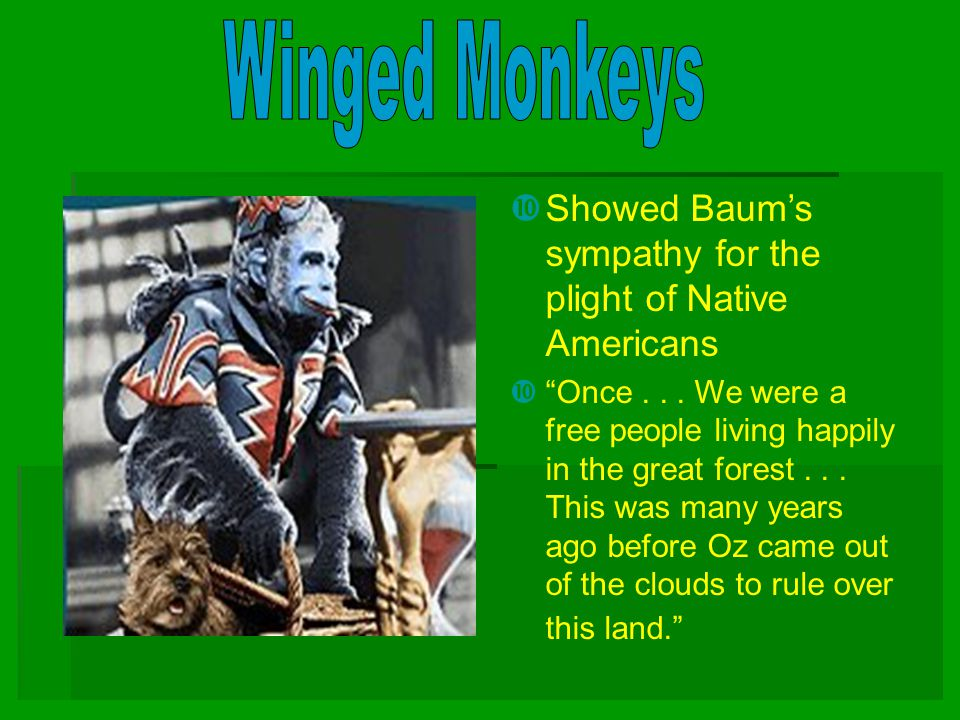 " Showed Baum's sympathy for the plight of Native Americans  ""Once... We were a free people living happily in the great forest... This was many years"