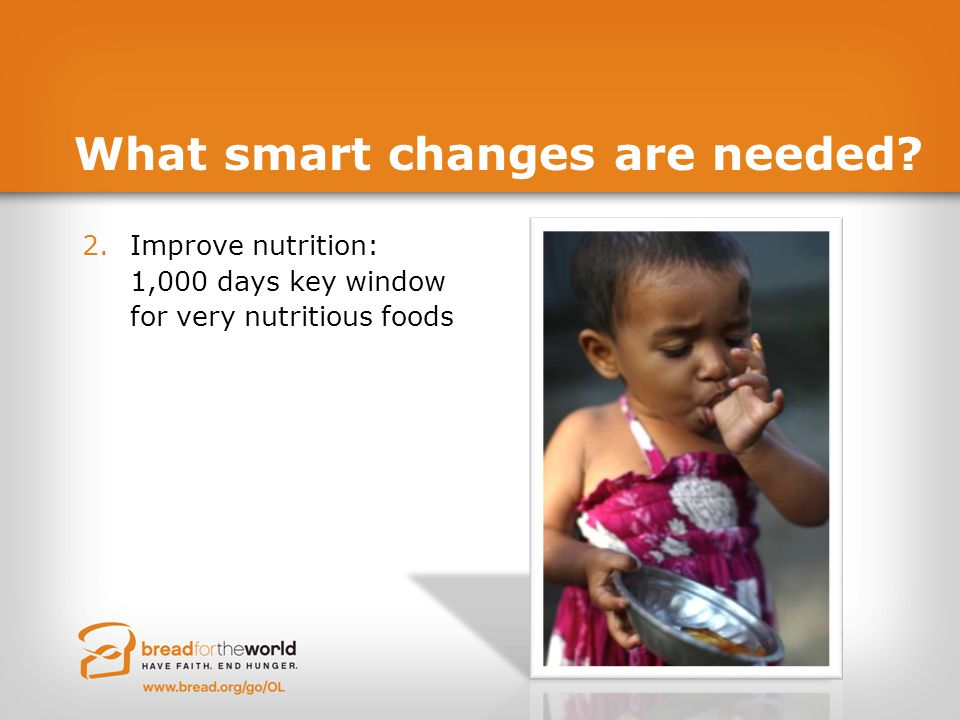 What smart changes are needed? 2.Improve nutrition: 1,000 days key window for very nutritious foods
