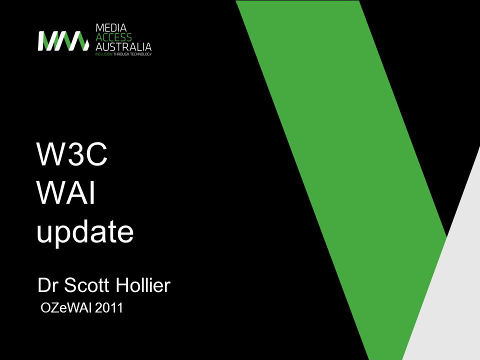 W3C WAI update Dr Scott Hollier OZeWAI 2011
