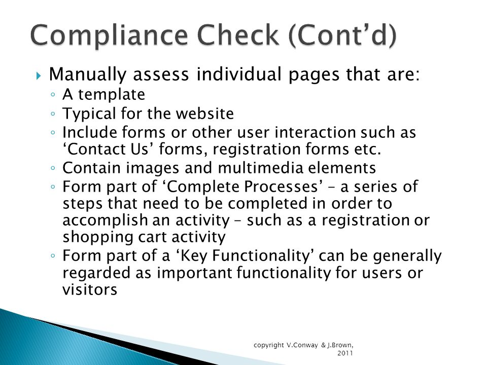  Manually assess individual pages that are: ◦ A template ◦ Typical for the website ◦ Include forms or other user interaction such as 'Contact Us' forms, registration forms etc.