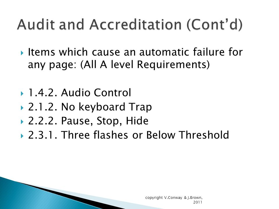  Items which cause an automatic failure for any page: (All A level Requirements)  1.4.2.