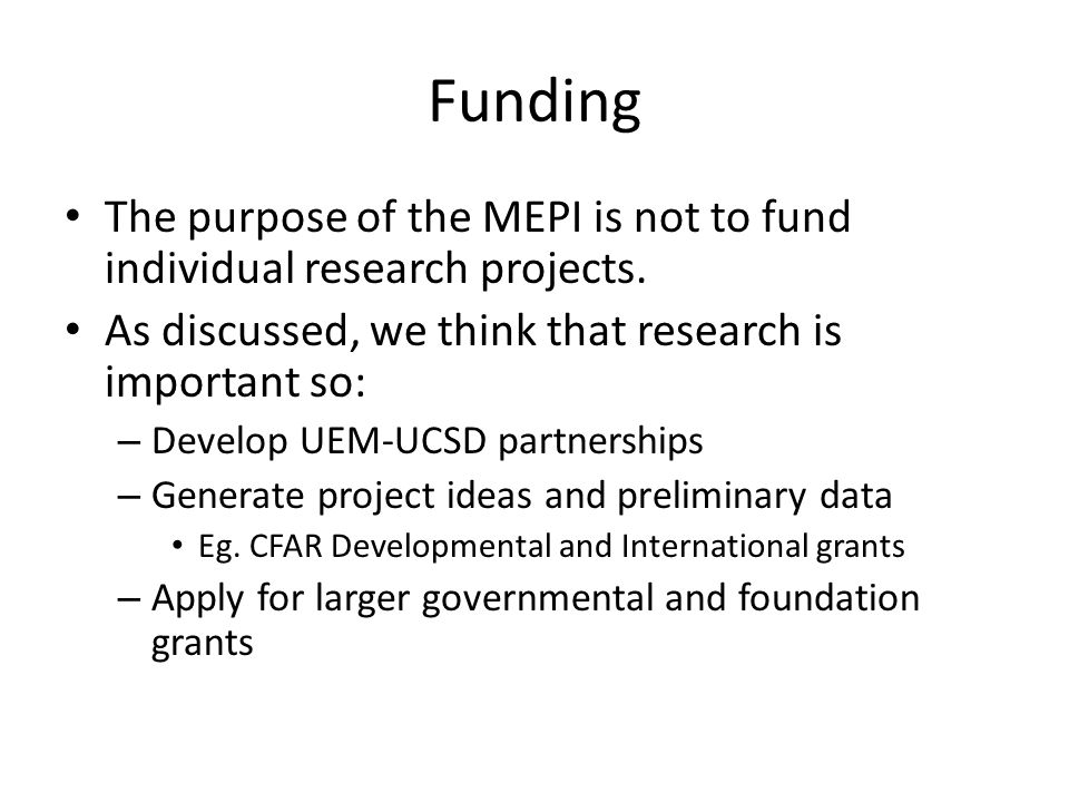 Funding The purpose of the MEPI is not to fund individual research projects.
