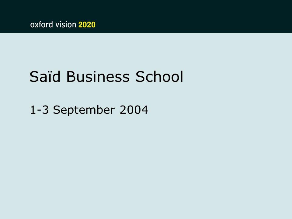 Saïd Business School 1-3 September 2004
