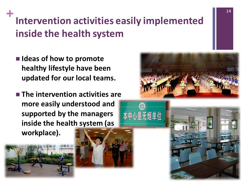 + Intervention activities easily implemented inside the health system Ideas of how to promote healthy lifestyle have been updated for our local teams.
