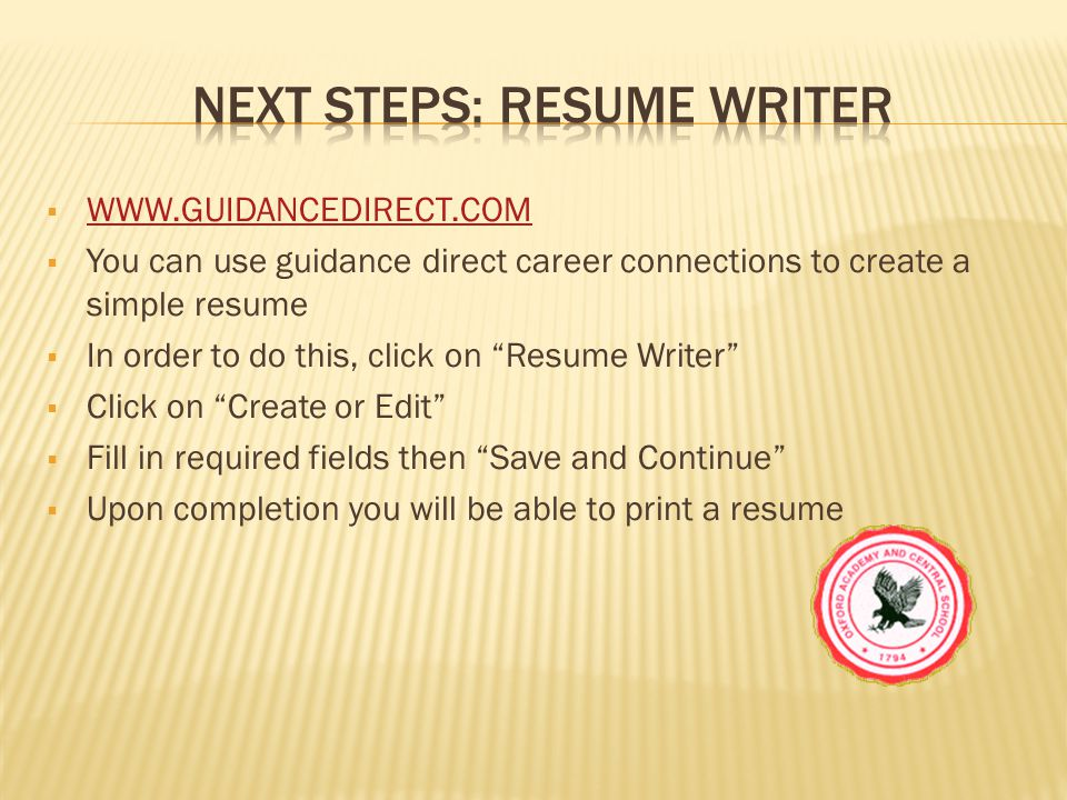  WWW.GUIDANCEDIRECT.COM WWW.GUIDANCEDIRECT.COM  You can use guidance direct career connections to create a simple resume  In order to do this, clic